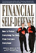 Financial Self Defense: How to Protect Everything You Own from Everyone Everytime
